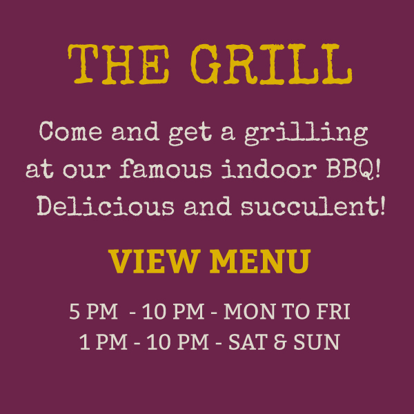 The Vine Grill - Come and get a grilling at our famous indoor BBQ! Delicious and succulent! Available from 5pm  - 10pm - Mon to Fri and 1pm - 10pm - Sat & Sun